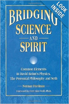 Bridging Science and Spirit: Common Elements in David Bohm's Physics, the Perennial Philosophy and Seth