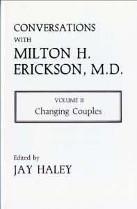 Conversations with Milton Erickson, Vol 2: Changing Couples