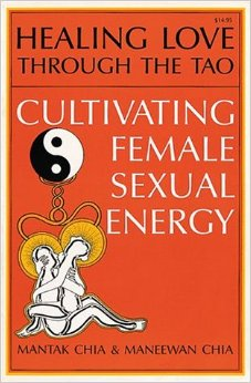 Healing Love Through Tao: Cultivating Female Sexual Energy