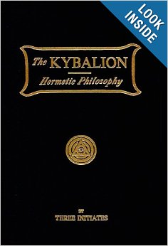 Kybalion:A Study of Hermetic Philosophy of Ancient Egypt and Greece