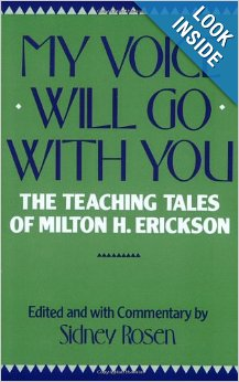 My Voice Will Go With You:Teaching Tales of Milton Erickson, M.D.