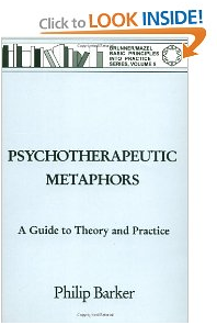 Psychotherapeutic Metaphors : A Guide to Theory and Practice