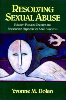 Resolving Sexual Abuse : Solution-Focused Therapy and Ericksonian Hypnosis for Adult Survivors