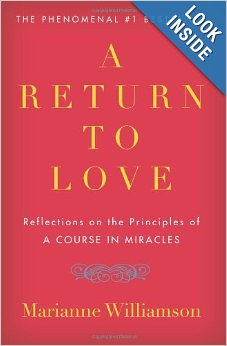 Return to Love: Reflections on the Course in Miracles