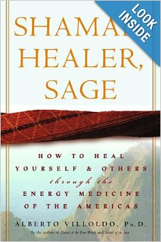 Shaman, Healer, Sage: How to Heal Yourself and Others by the Energy Medicine of the Americas