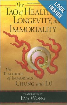 The Tao of Health, Longevity, and Immortality : The Teachings of Immortals Chung and Lu