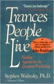 Trances People Live: Healing Approaches in Quantum Psychology