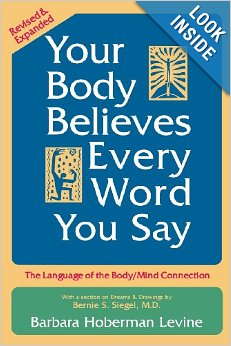 Your Body Believes Every Word You Say: The Language of Mind-Body Connection