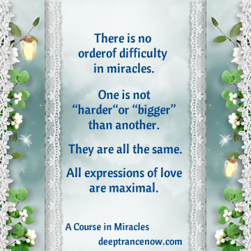There is no order of difficulty in miracles