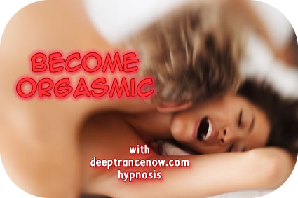 Become Orgasmic hypnosis
