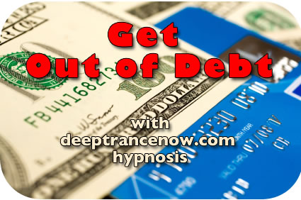 Get Out of Debt with Deep Trance Now hypnosis
