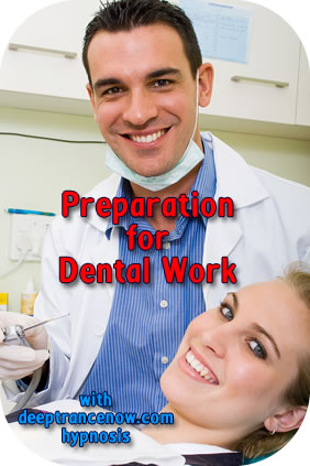 Preparation for Dental Work Hypnosis