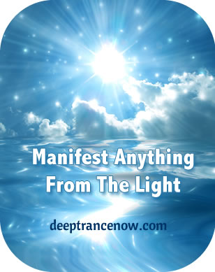 Manifest Anything From The Light