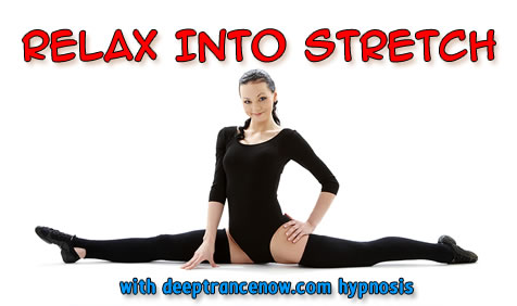Relax Into Stretch hypnosis