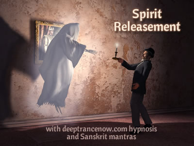 Spirit Releasement Hypnosis and Ghost Busting Mantras