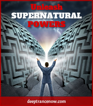 Unleash Supernatural Powers