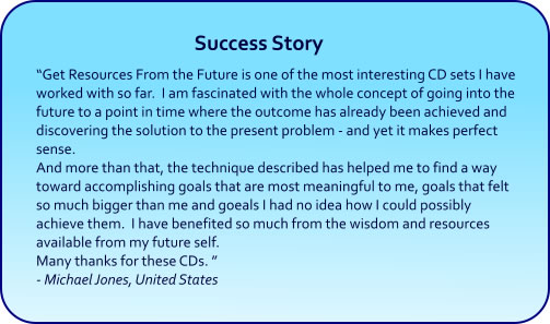Get Resources From the Future CDs and mp3 Downlaods - Success Stories