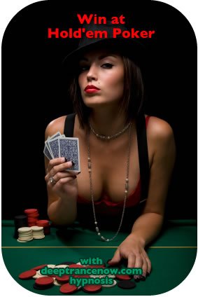 Win at Hold-em poker with Deep Trance Hypnosis, subliminal, supraliminal and supraliminal plus CDs and mp3s